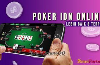 Mengapa IDN Poker Online Lebih Baik Dan Terpercaya